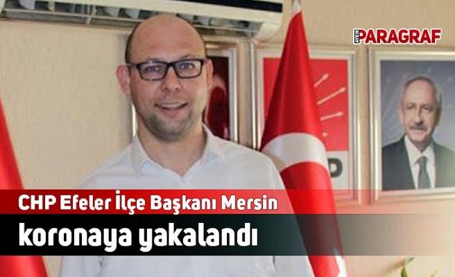 CHP Efeler İlçe Başkanı Polat Bora Mersin koronaya yakalandı