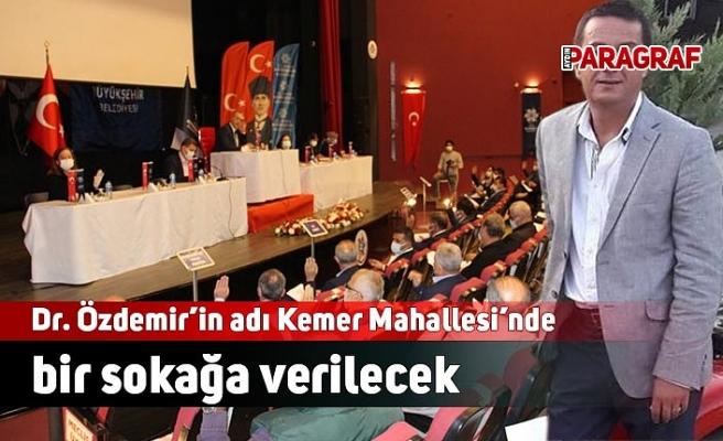 Dr. Özdemir'in adı Kemer Mahallesi'nde bir sokağa verilecek