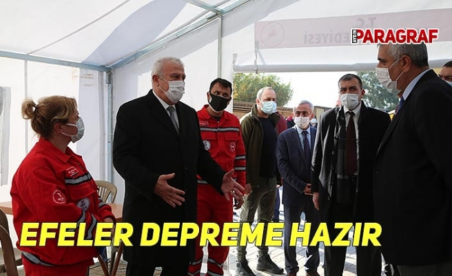 EFELER DEPREME HAZIR