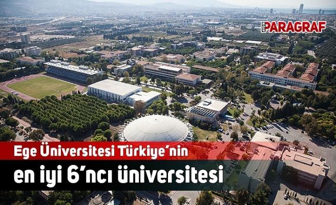 Ege Üniversitesi Türkiye'nin en iyi 6'ncı üniversitesi