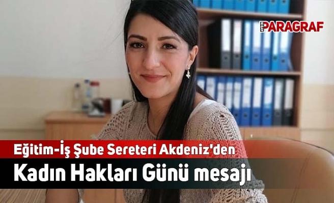 Eğitim-İş Şube Sereteri Akdeniz'den Kadın Hakları günü mesajı