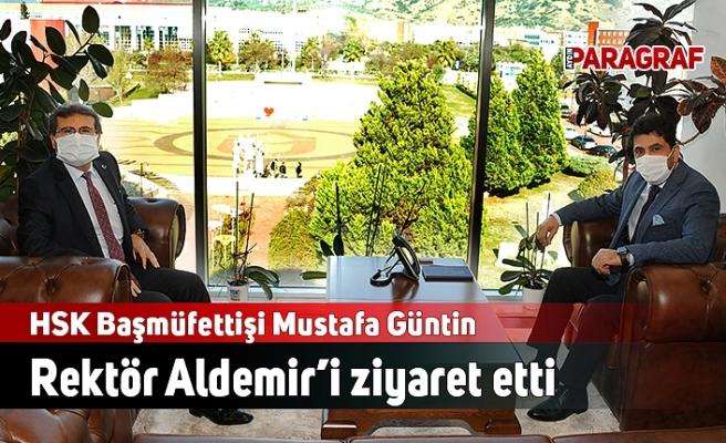 HSK Başmüfettişi Mustafa Güntin Rektör Aldemir'i ziyaret etti