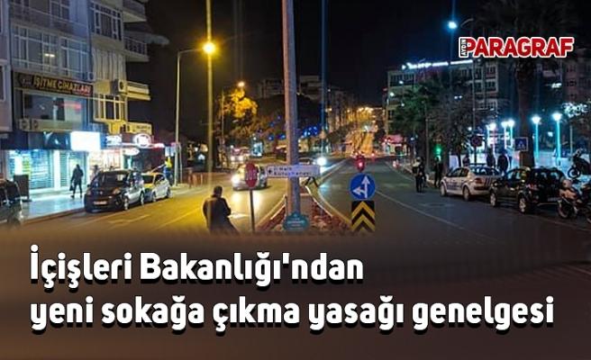 İçişleri Bakanlığı'ndan yeni sokağa çıkma yasağı genelgesi