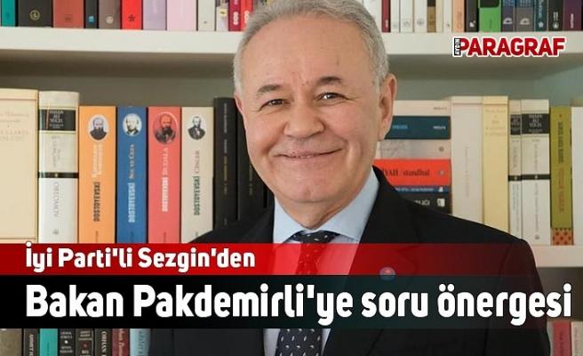 İyi Parti'li Sezgin'den Bakan Pakdemirli'ye soru önergesi