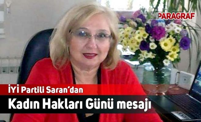 İYİ Partili Saran'dan Kadın Hakları Günü mesajı