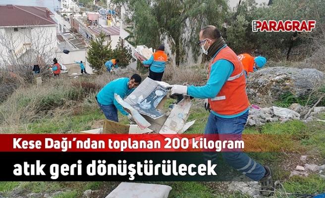 Kese Dağı'ndan toplanan 200 kilogram atık geri dönüştürülecek