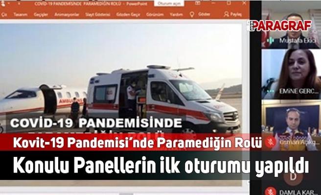 Kovit-19 Pandemisi'nde Paramediğin Rolü Konulu Panellerin ilk oturumu yapıldı