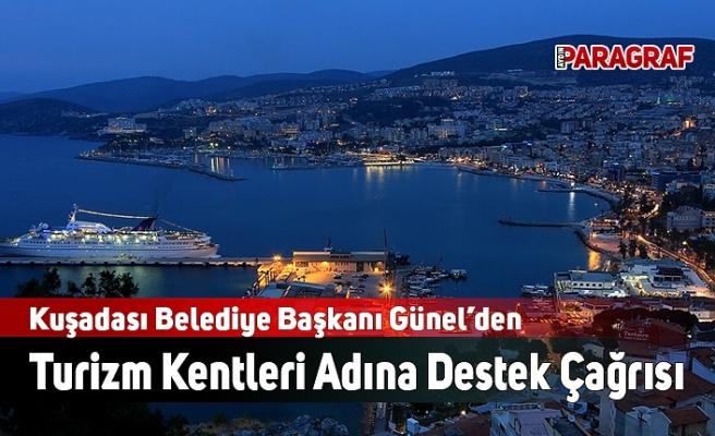 Kuşadası Belediye Başkanı Günel'den Hükümete Turizm Kentleri Adına Destek Çağrısı