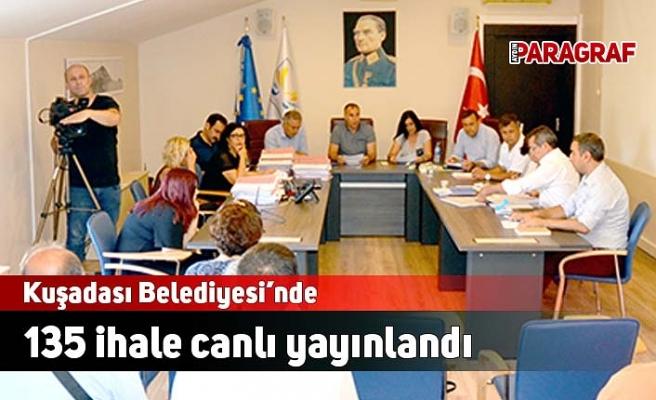 Kuşadası Belediyesi'nde 135 ihale canlı yayınlandı