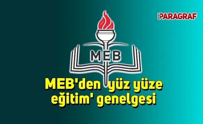 MEB'den 'yüz yüze eğitim' genelgesi