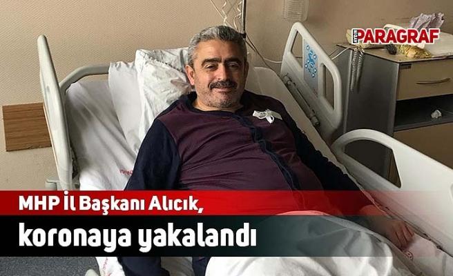 MHP İl Başkanı Alıcık, koronaya yakalandı