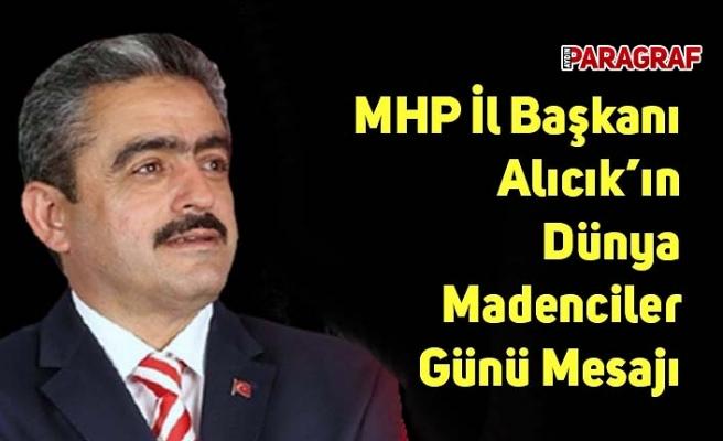 MHP İl Başkanı Alıcık'ın Dünya Madenciler Günü Mesajı