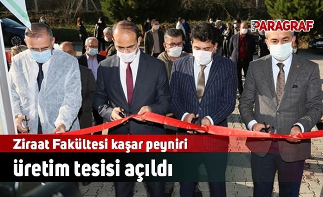 Ziraat Fakültesi kaşar peyniri üretim tesisi açıldı