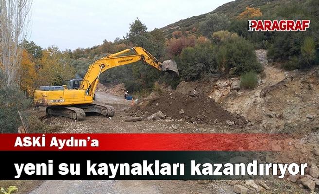 ASKİ Aydın'a yeni su kaynakları kazandırıyor