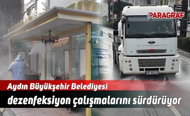 Aydın Büyükşehir Belediyesi dezenfeksiyon çalışmalarını aralıksız sürdürüyor