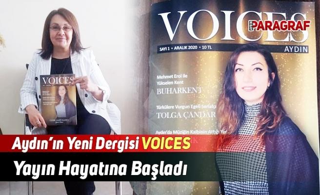 Aydın'ın Yeni Dergisi 'Voices' Yayın Hayatına Başladı