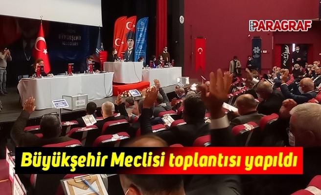 Büyükşehir Meclisi toplantısı yapıldı