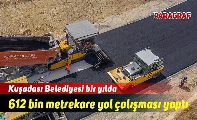Kuşadası Belediyesi bir yılda 612 bin metrekare yol çalışması yaptı