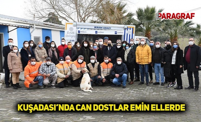 KUŞADASI'NDA CAN DOSTLAR EMİN ELLERDE