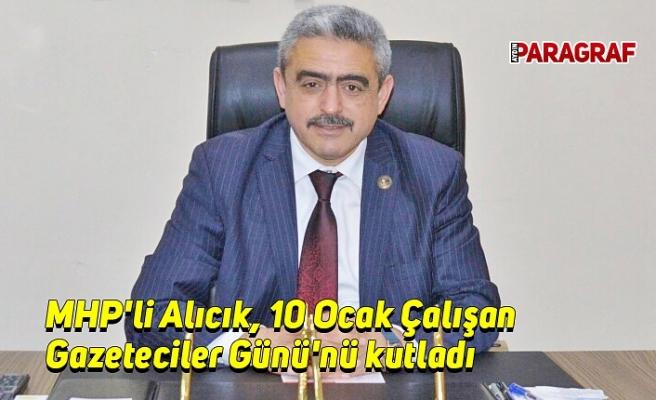 MHP'li Alıcık, 10 Ocak Çalışan Gazeteciler Günü'nü kutladı