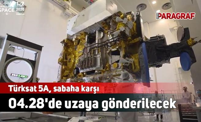Türksat 5A, sabaha karşı 04.28'de uzaya gönderilecek