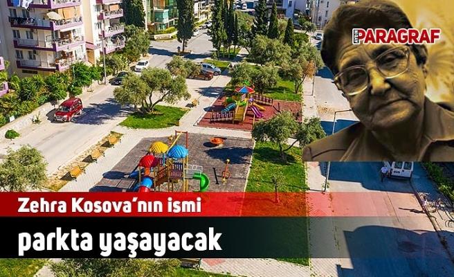 Zehra Kosova'nın ismi parkta yaşayacak