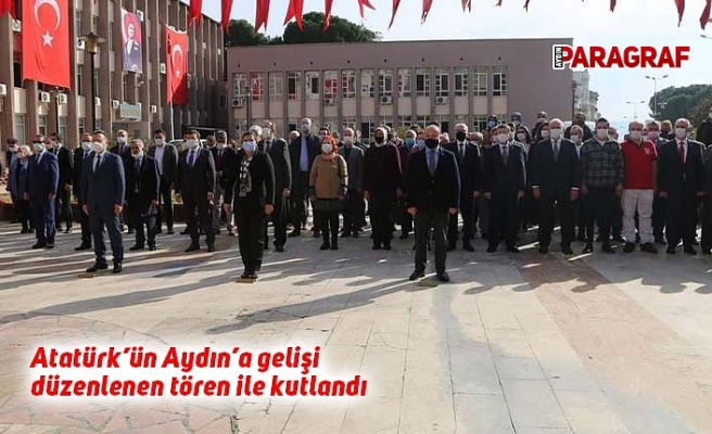 Atatürk'ün Aydın'a gelişi düzenlenen tören ile kutlandı