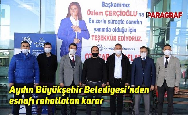Aydın Büyükşehir Belediyesi'nden esnafı rahatlatan karar