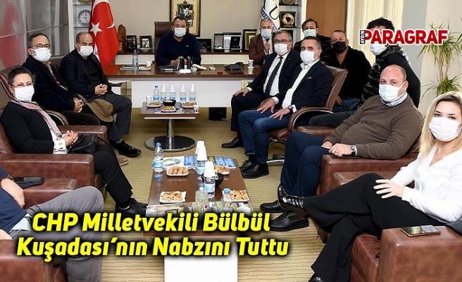 CHP Milletvekili Bülbül Kuşadası'nın Nabzını Tuttu