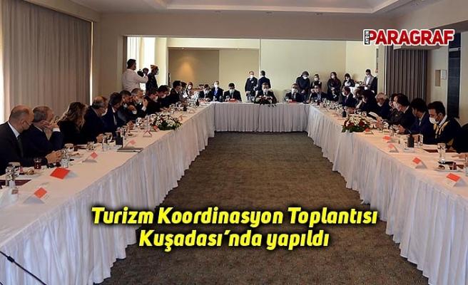 Turizm Koordinasyon Toplantısı Kuşadası'nda yapıldı