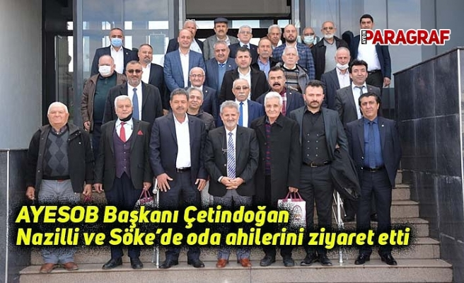 AYESOB Başkanı Çetindoğan Nazilli ve Söke'de oda ahilerini ziyaret etti