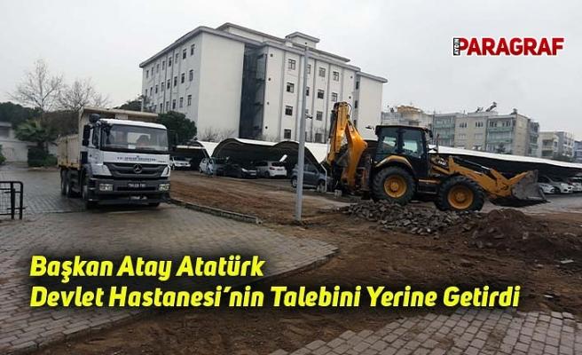 Başkan Atay Atatürk Devlet Hastanesi'nin Talebini Yerine Getirdi