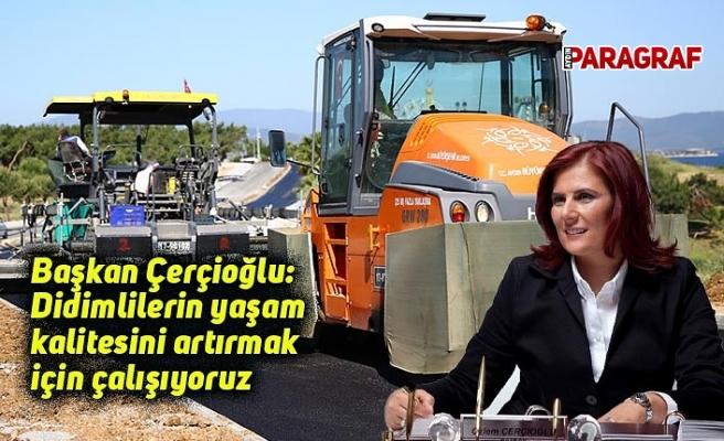 Başkan Çerçioğlu: Didimlilerin yaşam kalitesini artırmak için çalışıyoruz