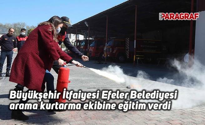 Büyükşehir İtfaiyesi Efeler Belediyesi arama kurtarma ekibine eğitim verdi