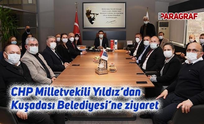 CHP Milletvekili Yıldız'dan Kuşadası Belediyesi'ne ziyaret
