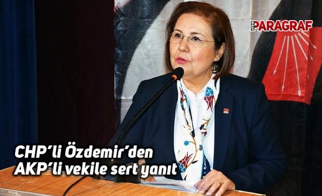 CHP'li Özdemir'den AKP'li vekile sert yanıt