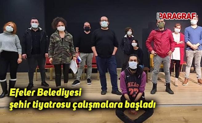 Efeler Belediyesi şehir tiyatrosu çalışmalara başladı