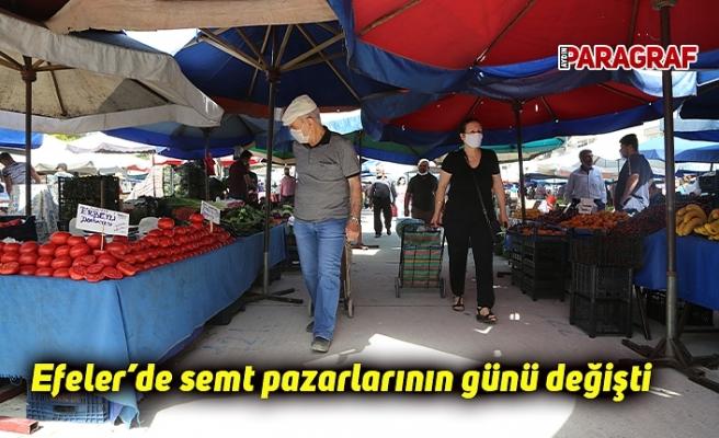 Efeler'de semt pazarlarının günü değişti