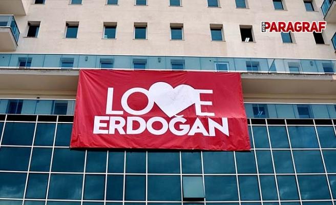 Koçarlı 'Love Erdoğan' pankartlarıyla donatıldı
