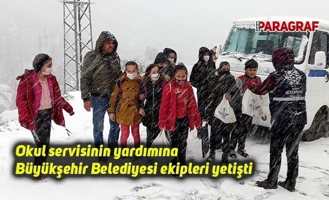 Okul servisinin yardımına Büyükşehir Belediyesi ekipleri yetişti