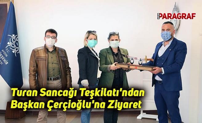 Turan Sancağı Teşkilatı'ndan Başkan Çerçioğlu'na Ziyaret