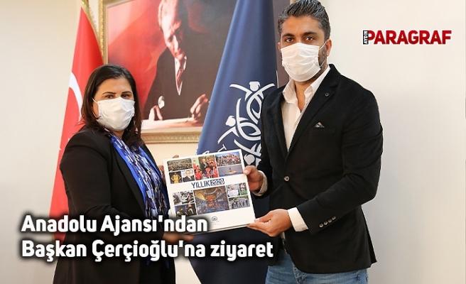 Anadolu Ajansı'ndan Başkan Çerçioğlu'na ziyaret