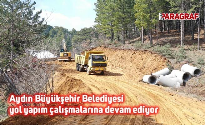 Aydın Büyükşehir Belediyesi yol yapım çalışmalarına devam ediyor