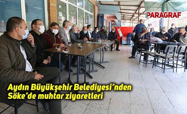 Aydın Büyükşehir Belediyesi'nden Söke'de muhtar ziyaretleri