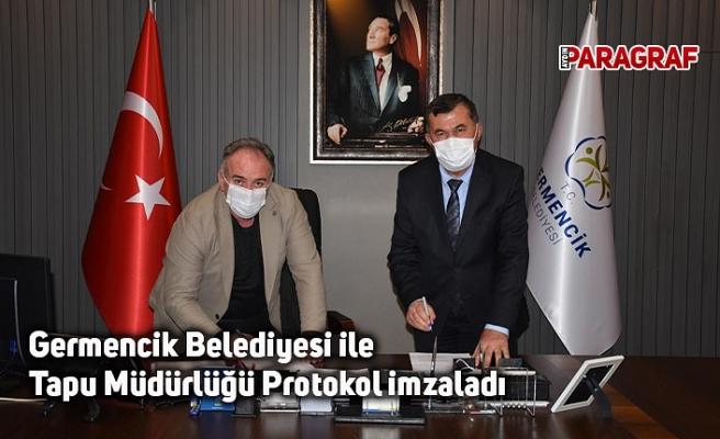 Germencik Belediyesi ile Tapu Müdürlüğü Protokol imzaladı