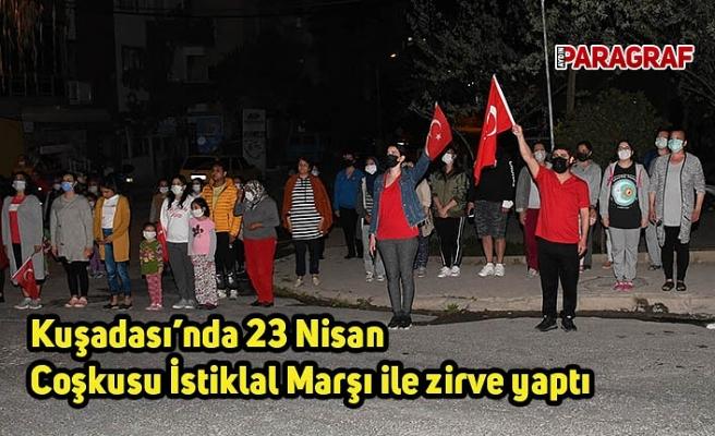 Kuşadası'nda 23 Nisan Coşkusu İstiklal Marşı ile zirve yaptı