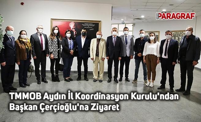 TMMOB Aydın İl Koordinasyon Kurulu'ndan Başkan Çerçioğlu'na Ziyaret
