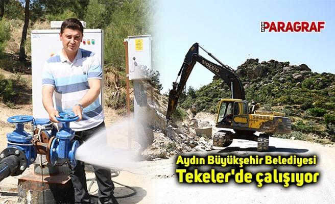 Aydın Büyükşehir Belediyesi Tekeler'de çalışıyor
