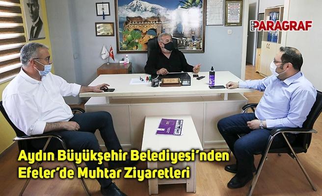 Aydın Büyükşehir Belediyesi'nden Efeler'de Muhtar Ziyaretleri