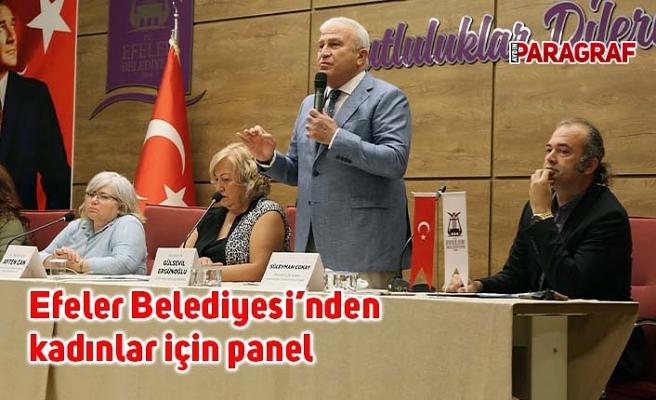 Efeler Belediyesi'nden kadınlar için panel
